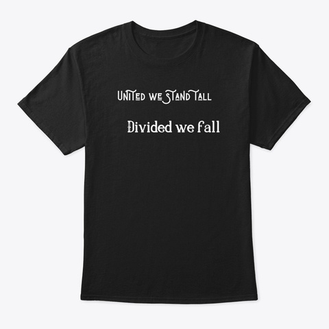 United We Stand Tall T Shirt Black T-Shirt Front