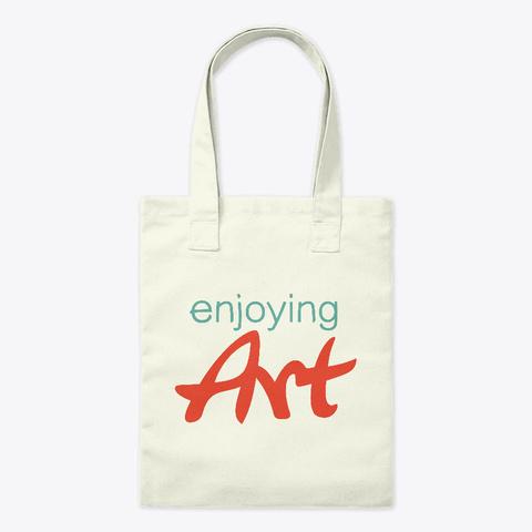 Enjoying Art Natural T-Shirt Front