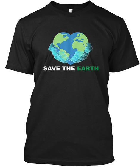 Save The Earth Black T-Shirt Front