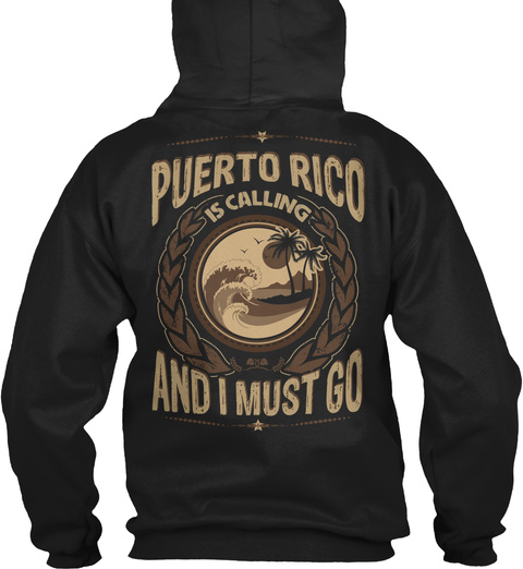 Puerto Rico Is Calling And I Must Go Black T-Shirt Back