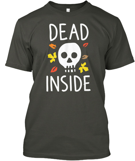 Dead Inside Smoke Gray T-Shirt Front