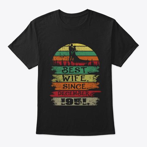 Best Wife Since December 1951 Vintage Unisex Tshirt