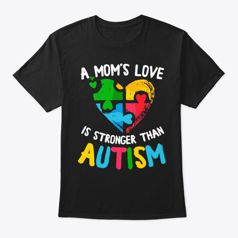 A Mom's Love Is Stronger Than Autism Black T-Shirt Front