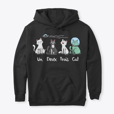 Funny Cat Lover Gift Un Deux Trois Cat Black T-Shirt Front