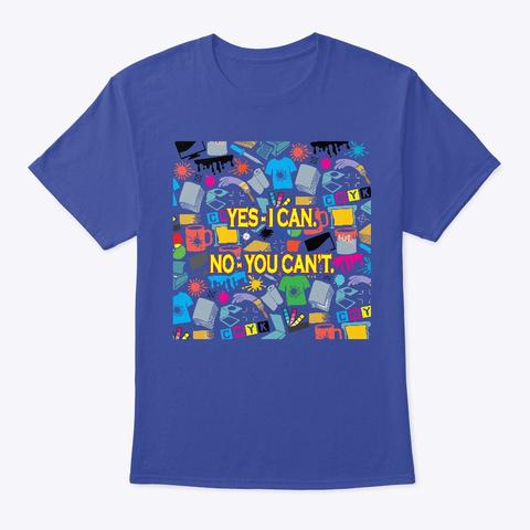 Printers Yes I Can Deep Royal T-Shirt Front