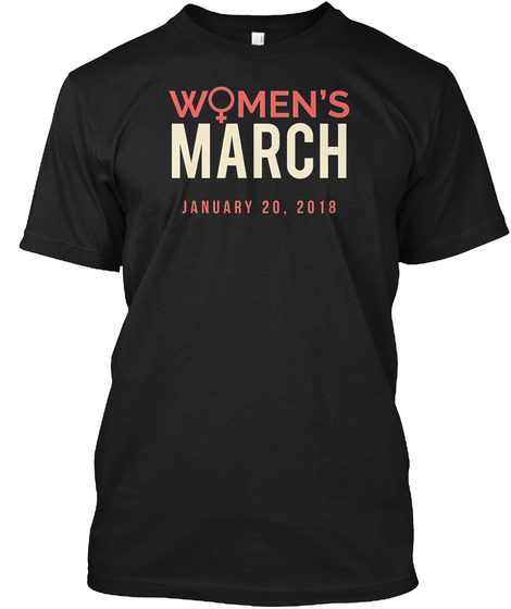 Women's March January 20 2018 T Shirt Black T-Shirt Front