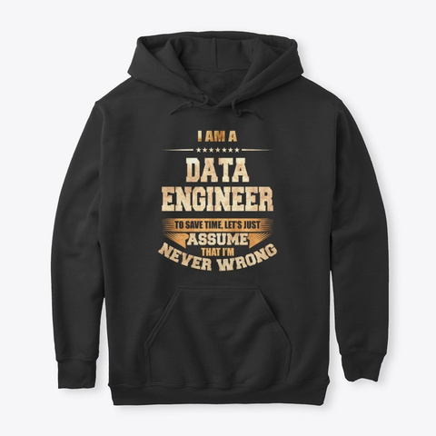 Data Engineer To Save Time Funny Job Tee Black T-Shirt Front