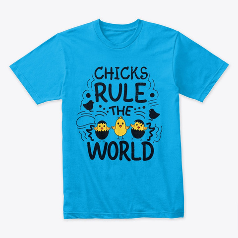 Easter Chicks Rule The World Turquoise T-Shirt Front