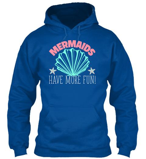 Mermaids Have More Fun! Royal T-Shirt Front