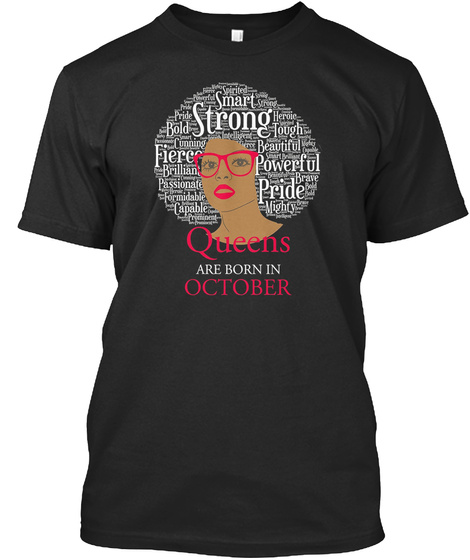 Queens Are Born In October Black Women B Black T-Shirt Front
