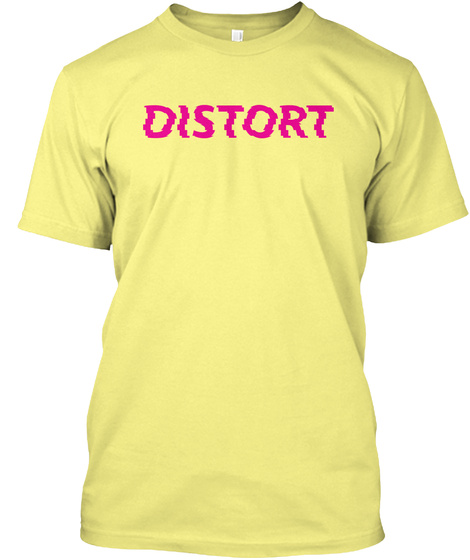 Distort, Typed Lemon Yellow  T-Shirt Front