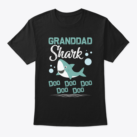 Granddad Shark Doo Doo Doo Father's Day  Black T-Shirt Front