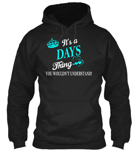 Its A Days Thing Black T-Shirt Front