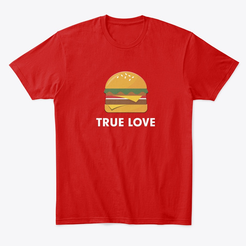 Burger Paradise   Seth Cohen True Love! Classic Red T-Shirt Front
