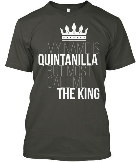 Quintanilla Most Call Me The King Smoke Gray T-Shirt Front