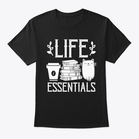 Life Essentials Coffee Book Cat Lover Black T-Shirt Front