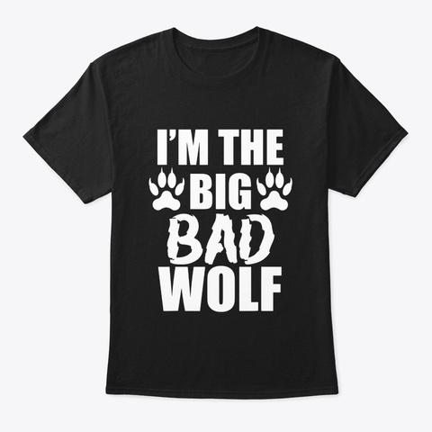 Im The Big Bad Wolf Paw Prints Shirt Black T-Shirt Front