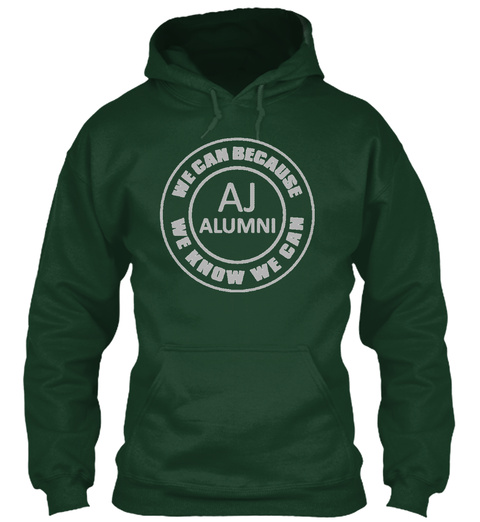 We Cam Because Aj Alumini We Know We Cam Forest Green T-Shirt Front