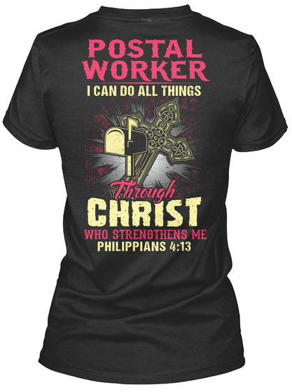Postal Worker I Can Do All Things Through Christ Who Strengthens Me Philippians 4:13 Black T-Shirt Back