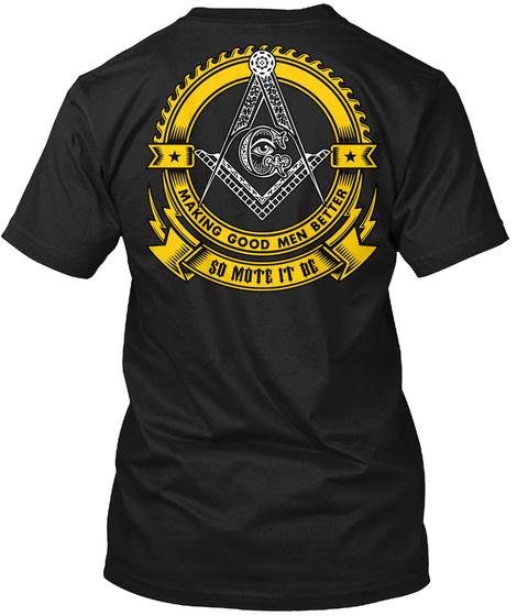 Making Good Men Better So Mote It Be Black T-Shirt Back