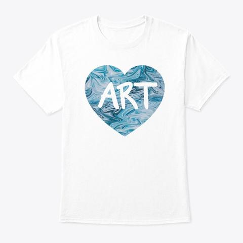 Art   Art Lover Life White T-Shirt Front