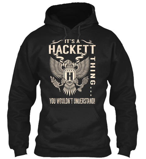 It's A Hackett Thing... You Wouldn't Understand! Black T-Shirt Front