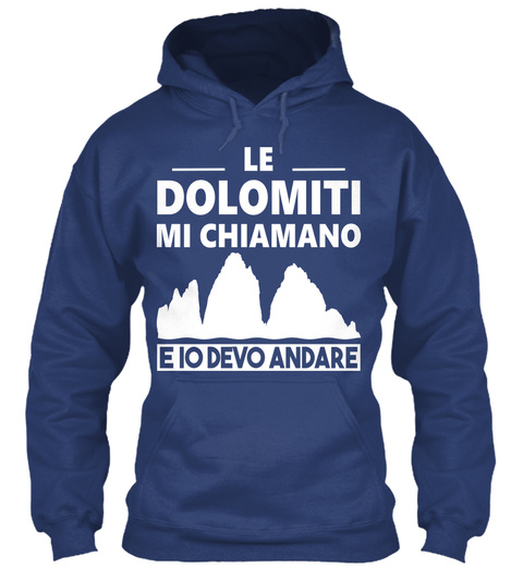 Le Dolomiti Mi Chiamono Eio Devo Andare Airforce Blue Felpa Front