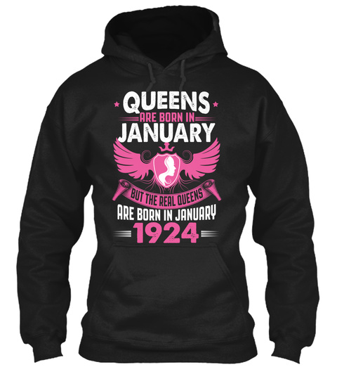 Real Queens Are Born In January 1924 Black T-Shirt Front