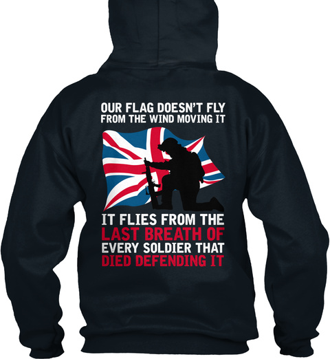 Our Flag Doesn't Fly From The Wind Moving It It Flies From The Last Breath Of Every Soldier That Died Defending It French Navy T-Shirt Back