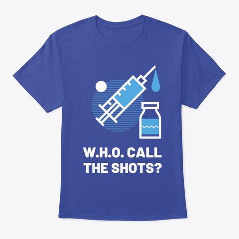 W.H.O. Call The Shots? Deep Royal T-Shirt Front
