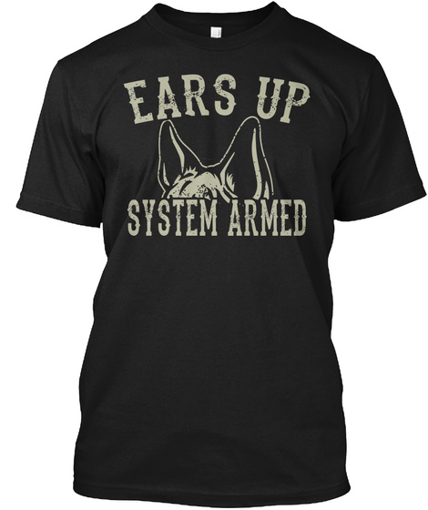 Ears Up System Armed  Black T-Shirt Front