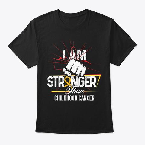 I Am Stronger   Childhood Cancer Black T-Shirt Front