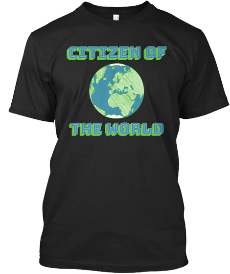 Citizen Of The World Black T-Shirt Front