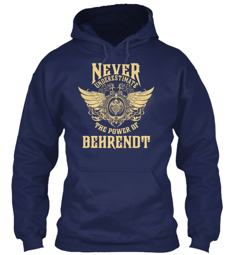 Never Underestimate The Power Of Behrendt Navy T-Shirt Front