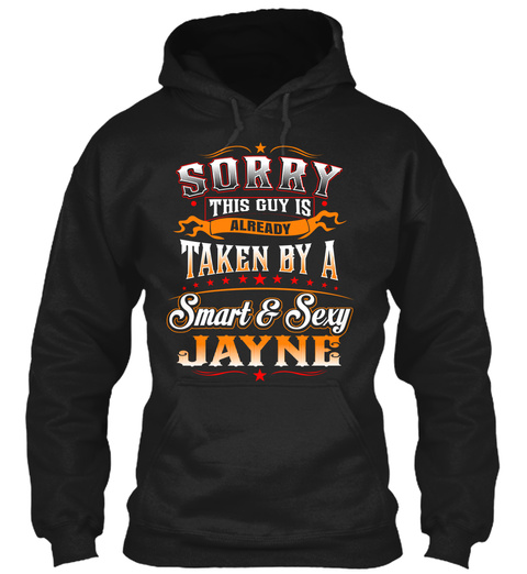 Sorry This Guy Is Already Taken By A Smart & Sexy Jayne Black T-Shirt Front