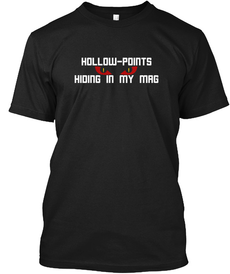 Hollow Points Hiding In My Mag Black T-Shirt Front