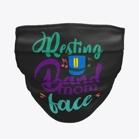 Resting Band Mom Face   Face Mask Black T-Shirt Front