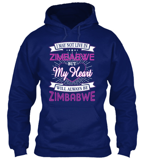 I May Not Live In Zimbabwe But My Heart Will Always Be Zimbabwe Oxford Navy Sweatshirt Front