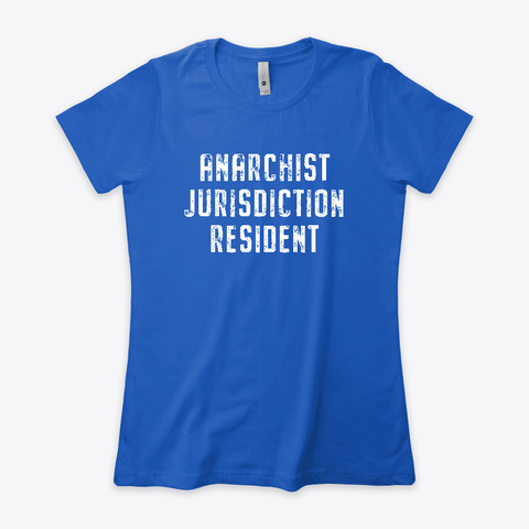 Anarchist Jurisdiction Resident Royal T-Shirt Front