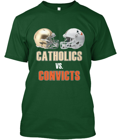 Catholics Vs Convicts Shirt Deep Forest T-Shirt Front