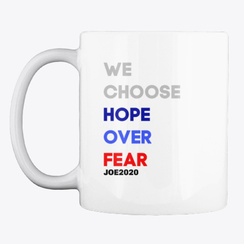We Choose Hope Over Fear White T-Shirt Front