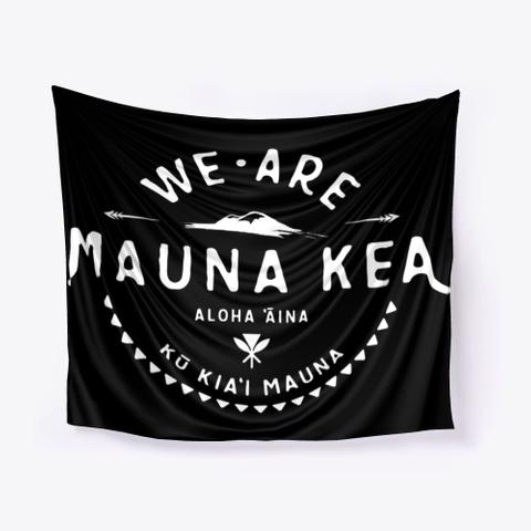 #We Are Mauna Kea   Tapestry  Mauna Kea Black T-Shirt Front