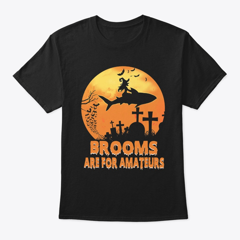 Brooms For Amateurs Witch Riding Shark Black T-Shirt Front