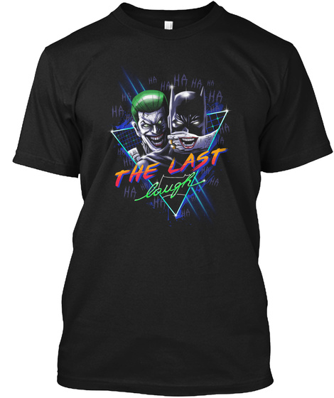 The Last Laugh Black T-Shirt Front