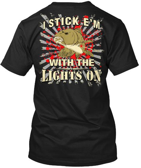 Force Feed E'm I Stick E'm With The Lights On Black T-Shirt Back
