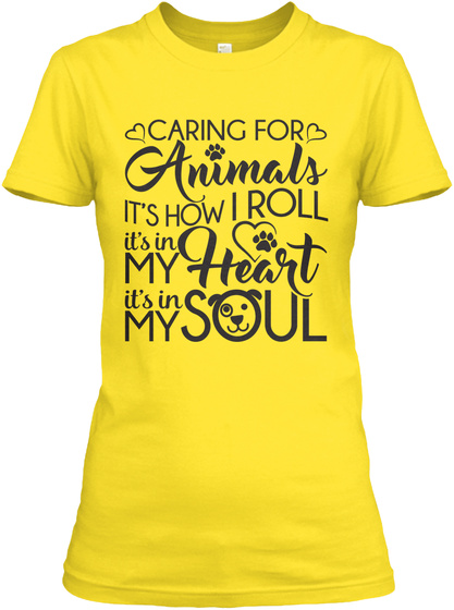 Caring For Animals It's How I Roll It's In My Heart It's In My Soul Daisy T-Shirt Front