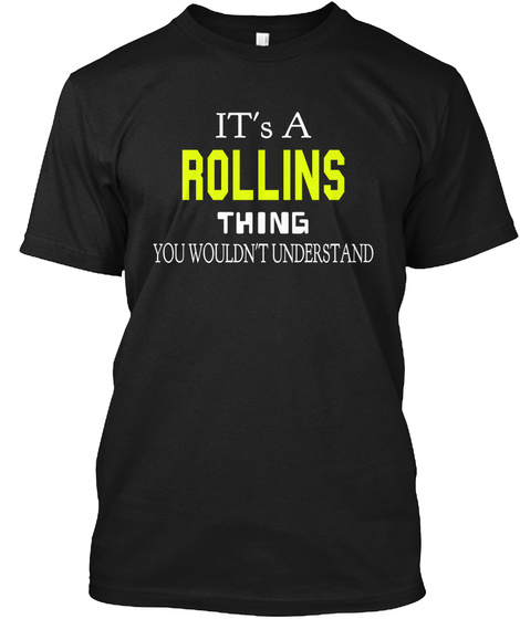 It's A Rollins Thing You Wouldn't Understand Black T-Shirt Front