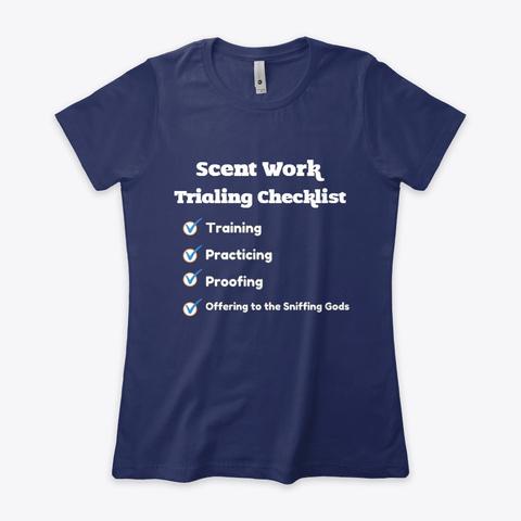 Scent Work Trialing Checklist Midnight Navy T-Shirt Front