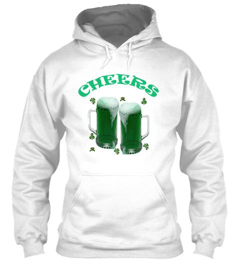 Green Beer Cheers Hooded Sweatshirt White T-Shirt Front
