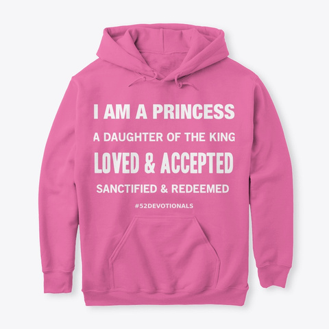 Poems about God by Anna Szabo for Christian Women - I am loved and accepted by God Pink Hoodie #52Devotionals